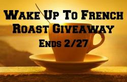 Wake Up To French Roast Giveaway (2/27 US)