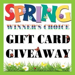 Spring Winner's Choice Gift Card Giveaway