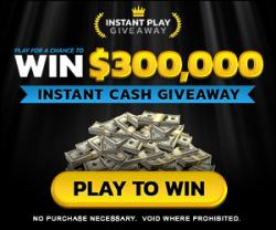 $300,000 Instant Cash Giveaway
