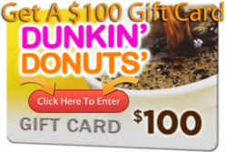 $100 Dunkin Donuts Gift Card.QUICK ENDING!