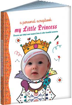 My Little Princess: Preserve Your Baby's Most Magical Firsts & Other Beautiful Memories