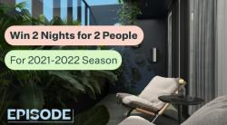 Win 2 Nights For 2 People At Episode Hotels